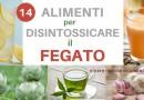 14 Alimenti per Disintossicare il Fegato
