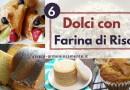 Ricette Dolci con Farina di Riso: 6 Idee Golose