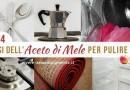 Aceto di Mele per Pulire la Casa in Modo Naturale: 14 Usi