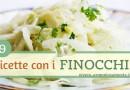 Ricette Con Finocchi: 9 Idee per Cucinare i Finocchi