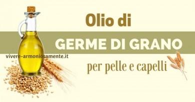 Olio di Germe di Grano per Capelli e Pelle: Proprietà e Usi