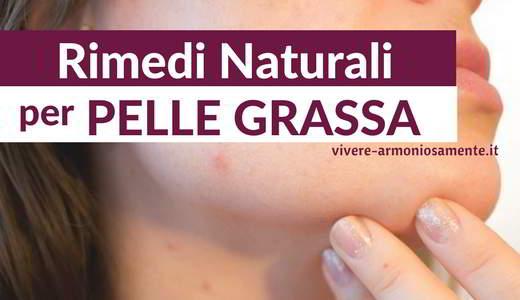pelle-grassa-rimedi-naturali