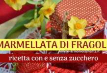 marmellata di fragole 3 ricette