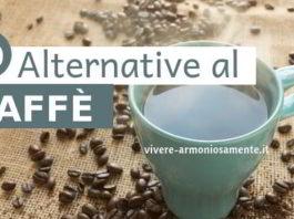 come sostituire il caffè la mattina