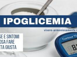 Ipoglicemia sintomi cause